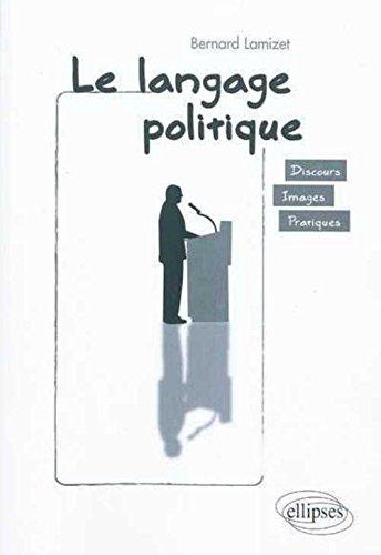 Le Langage Politique Analyse du Discours Politique