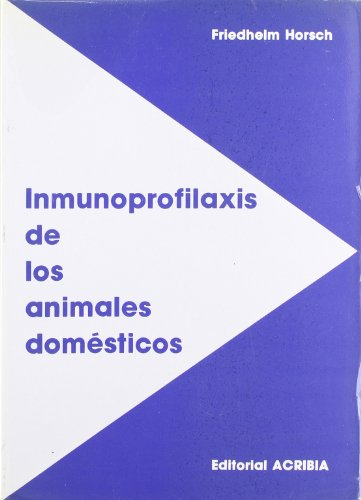 Descargar Libro Inmunoprofilaxis de los animales domésticos de F. Horsch