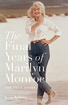 The Final Years of Marilyn Monroe: The Shocking True Story par [Badman, Keith]
