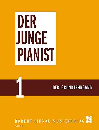 Der junge Pianist: Praktischer Lehrgang für den Anfangsunterricht. Band 1. Klavier.