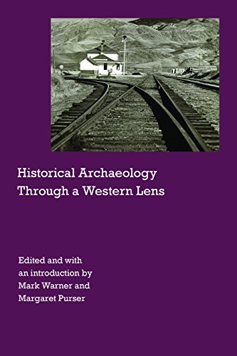 historical-archaeology-through-a-western-lens-historical-archaeology-of-the-american-west-english-ed
