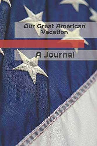 Our Great American Vacation: A Journal
