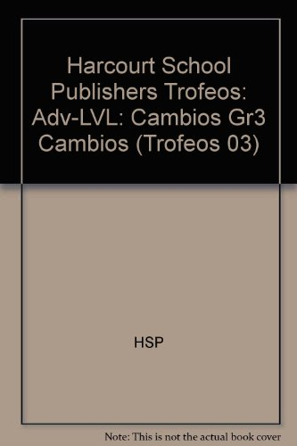 Harcourt School Publishers Trofeos: Adv-LVL: Cambios Gr3 Cambios (Trofeos 03) por HSP