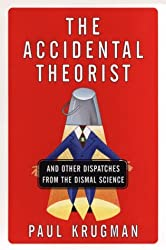 The Accidental Theorist: And Other Dispatches from the Dismal Science by Paul R. Krugman (1998-05-23)