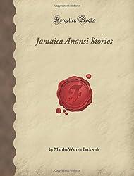 Jamaica Anansi Stories (Forgotten Books) by Martha Warren Beckwith (2007-11-07)