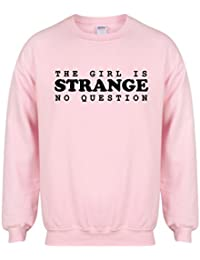 The Girl is Strange, No Question - Unisex Fit Sweater - Fun Slogan Jumper