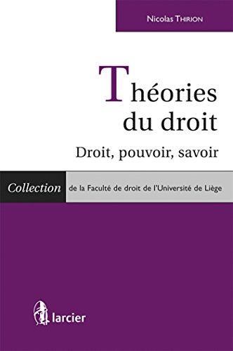 Théories du Droit - Droit, Pouvoir, Savoir