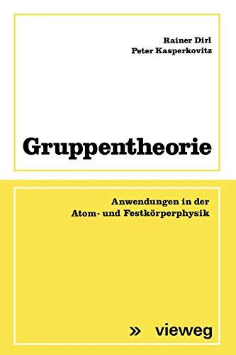 Gruppentheorie. Anwendungen in der Atom- und Festkörperphysik