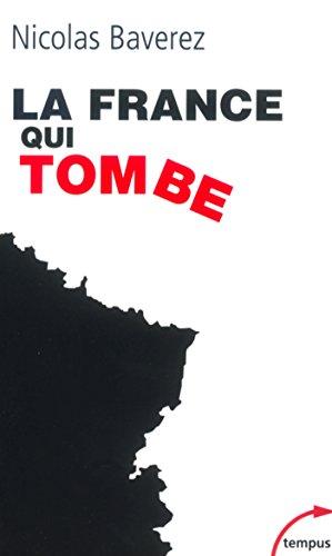 La France qui tombe par Nicolas BAVEREZ