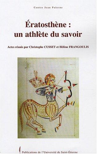 Eratosthène : un athlète du savoir par Christophe Cusset