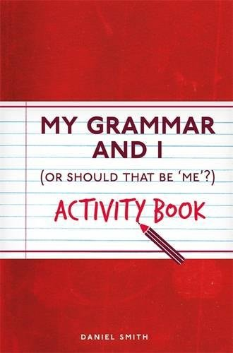 My Grammar and I Activity Book (I Used to Know That ...) por Daniel Smith