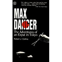 Max Danger: The Adventures of an Expat in Tokyo (English Edition)