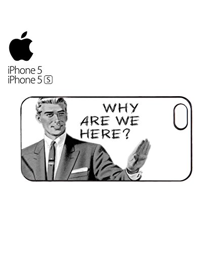 Why Are We Here Please Mobile Phone Case Back Cover Coque Housse Etui Noir Blanc pour for iPhone 6 Black Blanc