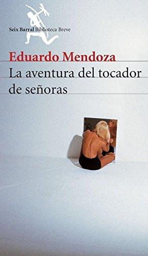 La Aventura Del Tocador De Senoras (Biblioteca breve) por Eduardo Mendoza
