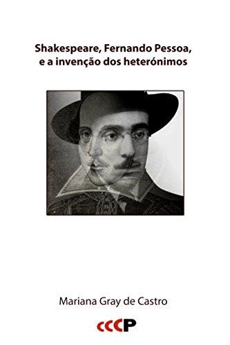 Shakespeare, Fernando Pessoa, e a invenção dos heterónimos (Pessoa Studies)