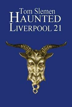 Haunted Liverpool 21 by [Slemen, Tom]