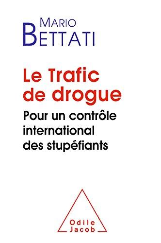 Lire en ligne Le Trafic de drogue: Pour un contrôle international des stupéfiants pdf epub