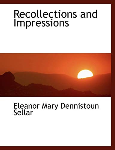 Recollections and Impressions (Large Print Edition)