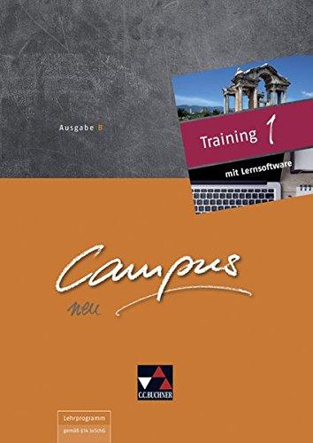 Campus B – neu / Gesamtkurs Latein: Campus B – neu / Campus B Training mit Lernsoftware 1 - neu: Gesamtkurs Latein
