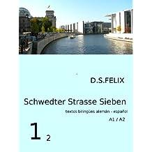 Alemán sencillo para novatos - Schwedter Strasse Sieben: Schwester Strasse Sieben - Alemán sencillo para novatos A1 / A2 (German Edition)