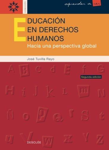 Educación En Derechos Humanos (Aprender a ser) por José Tuvilla Rayo