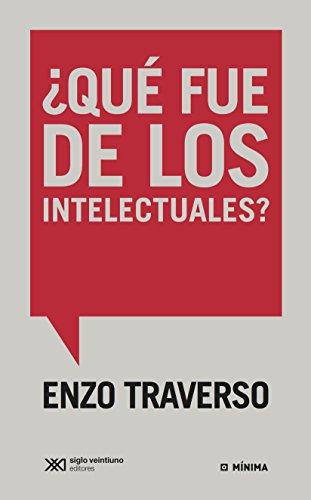 ¿Qué fue de los intelectuales? Conversación con Régis Meyran (Mínima) por Enzo Traverso
