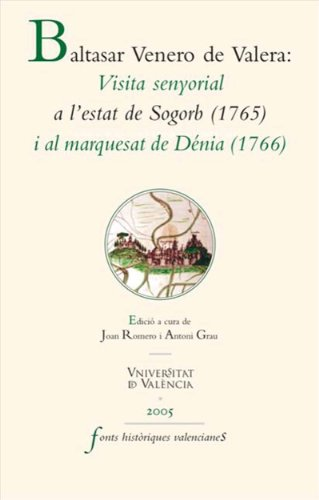 Descargar Libro Visita senyorial a l'Estat de Sogorb (1715) i al Marquesat de Dénia (1766) de Baltasar Venero de Valera