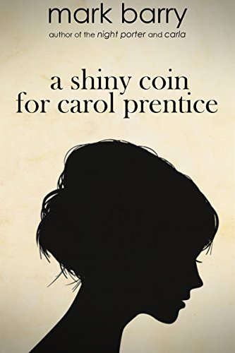 A Shiny Coin For Carol Prentice by [Barry, Mark]