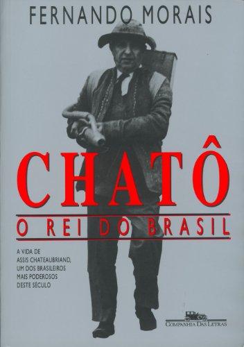 Chatô, O Rei Do Brasil
