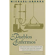 Pueblos Enfermos: The Discourse of Illness in the Turn-of-the-Century Spanish and Latin American Essay (North Carolina Studies in the Romance Languages and Literatures)