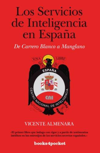 Los servicios de inteligencia en España (Ensayo y Divulgación) por Vicente Almenara