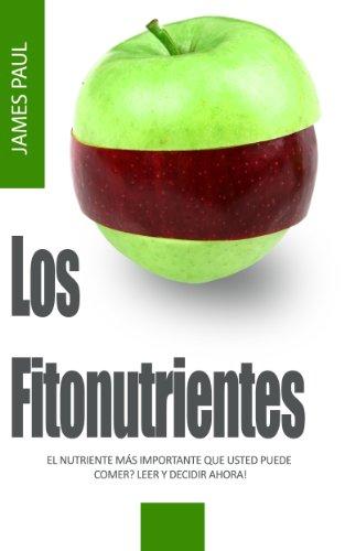 Fitonutrientes superalimentos: Cómo carotenoides y flavonoides fitonutrientes superalimentos Trabajo por James Paul