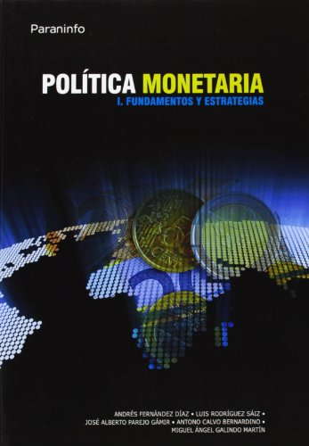 Política monetaria I. Fundamentos y estrategias
