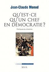 Qu'est-ce qu'un chef en démocratie ?: Politiques du charisme