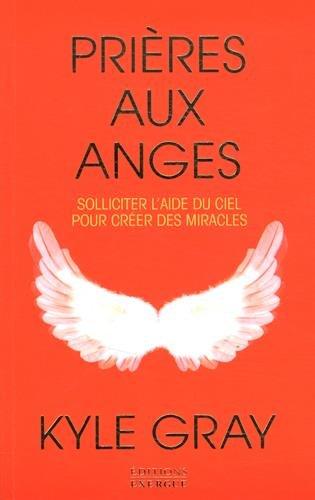 Prières aux anges : Solliciter l'aide du ciel pour créer des miracles