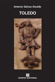 Toledo de [Alcaide, Antonio Gálvez]
