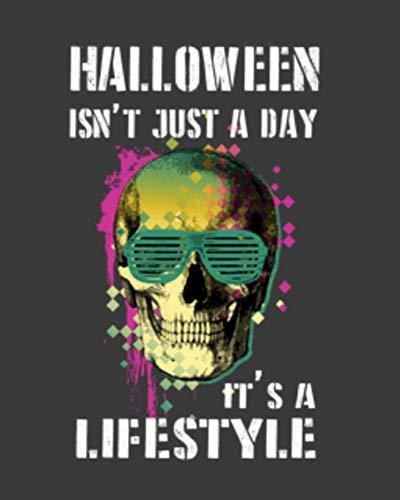 Halloween Isn't Just a Day It's a Lifestyle: Blank Recipe Notebook (Food-ideen Für Für Kinder Halloween)
