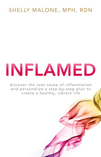 INFLAMED: Discover the root cause of inflammation and personalize a step-by-step plan to create a healthy, vibrant life (English Edition)