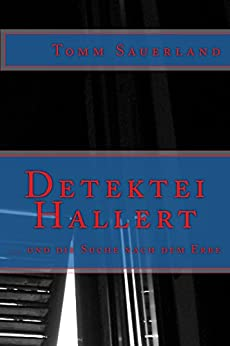 Detektei Hallert: ... und die Suche nach dem Erbe