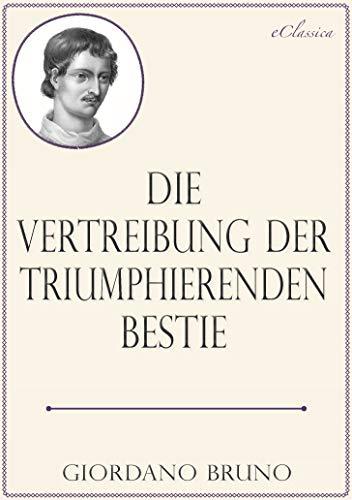 Giordano Bruno: Die Vertreibung der triumphierenden Bestie