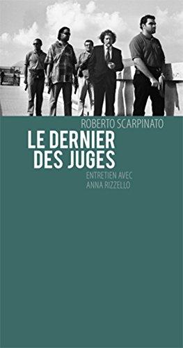 Le Dernier des juges par Roberto Scarpinato, Anna Rizello