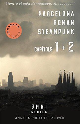 Barcelona Roman Steampunk (capítols 1 + 2): Una moneda inexistent/Un nadal desastrós par J. Valor Montero