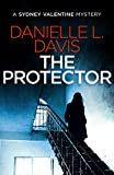 The Protector (A Sydney Valentine Mystery Book 1) by Danielle L. Davis