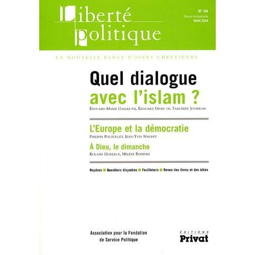 Liberté politique, N° 44 : Quel dialogue avec l'islam ?