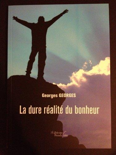 Couverture du livre La dure réalité du bonheur