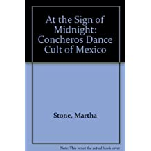 At the Sign of Midnight: The Concheros Dance Cult of Mexico