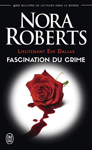Lieutenant Eve Dallas, Tome 13 : Fascination du crime par