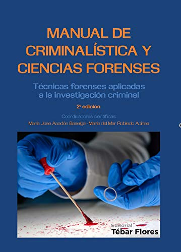 Manual de Criminalística y Ciencias Forenses: Técnicas