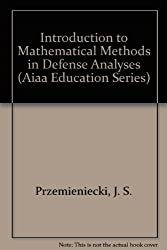 Introduction to Mathematical Methods in Defense Analyses (Aiaa Education Series) by J. S. Przemieniecki (1990-06-02)