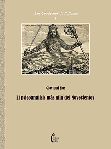 El psicoanálisis más allá del Novecientos (Los Cuadernos de Polimnia nº 1) por Giovanni Sias